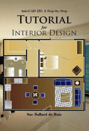 AutoCAD 2D: A Step by Step Tutorial for Interior Design
