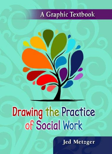 Drawing the Practice of Social Work: A Graphic Textbook