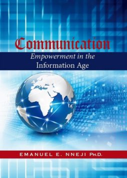 Communication Empowerment in the Information Age 1
