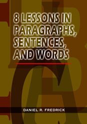 8 Lessons in Paragraphs, Sentences, and Words