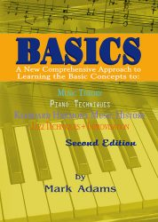 Basics A New Comprehensive Approach to Learning the Basic Concepts to: Music Theory, Piano Techniques, Keyboard Harmony, Music History, Jazz Techniques + Improvisation (2nd Edition)