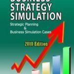Business Strategy Simulation Strategic Planning & Business Simulation Cases (2010 Edition) 1