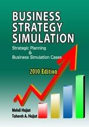 Business Strategy Simulation Strategic Planning & Business Simulation Cases (2010 Edition)