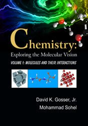 Chemistry Exploring Molecular Vision Volume I: Molecules & their Interactions