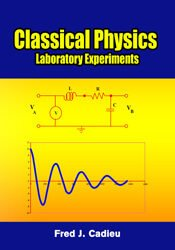Classical Physics: Laboratory Experiments