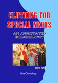 Clothing for Special Needs: An Annotated Bibliography 1
