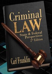 Criminal Law State & Federal Perspectives (2nd Edition) 1