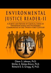 Environmental Justice Reader – II: A Survey and Review of Critical Issues in Disenfranchised and Vulnerable Communities in The Twenty-First Century 1