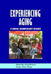 Experiencing Aging: A Social Gerontology Reader 1