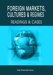 FOREIGN MARKETS, CULTURES, AND REGIMES: READINGS AND CASES 1
