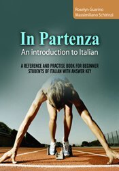 In Partenza – An Introduction to Italian: A Reference and Practice Book for Beginner Students of Italian with Answer Key 1