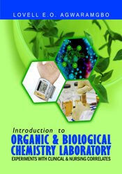 Introduction to Organic & Biological Chemistry Laboratory: Experiments with Clinical & Nursing Correlates