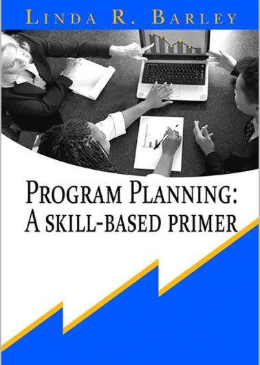 Program Planning: A Skill-Based Primer