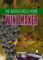The Adventurous Home Winemaker