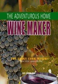 The Adventurous Home Winemaker 1