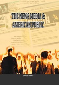 The News Media and American Public Revised Edition 1