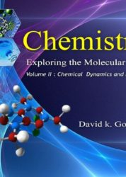 Chemistry Exploring Molecular Vision Volume II: Chemical Dynamics & Equilibrium