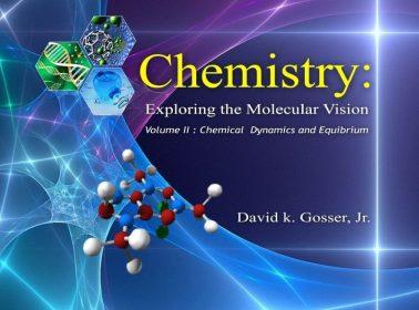 Chemistry Exploring Molecular Vision Volume II: Chemical Dynamics & Equilibrium