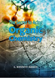 Organic Chemistry: The Secret to Acing O. Chem