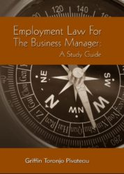 Employment Law for the Business Manager : A Study Guide ( 3rd Edition)