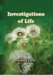 Investigations of Life By Heping Zhou