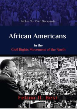 Not in Our Own Backyards : African Americans in the Civil Rights Movement in the North