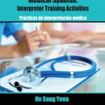 Medical Spanish Interpreter Training Activities
